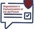 Segnalazioni e Comunicazioni al e-o dal Forum